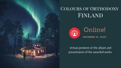 PREMIERE OF THE ALBUM 'COLOURS OF ORTHODOXY. FINLAND