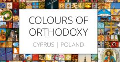Colours of Orthodoxy. Cyprus & Poland